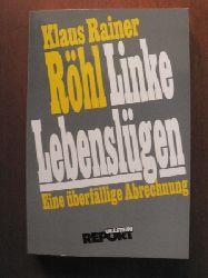 Röhl, Klaus R Linke Lebenslügen - Eine überfällige Abrechnung 3. Auflage