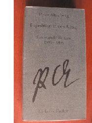 Altenberg, Peter/ Schweiger, Werner J.  (Herausgeber) Expedition in den Alltag. Gesammelte Skizzen 1895-1898