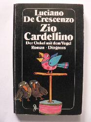 DeCrescenzo, Luciano Zio Cardellino - Der Onkel mit dem Vogel