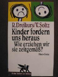 Dreikurs, Rudolf/Soltz, Vicki Kinder fordern uns heraus. Wie erziehen wir zeitgemäß? 5. Auflage
