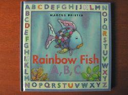 Marcus Pfister  Rainbow Fish: A, B, C