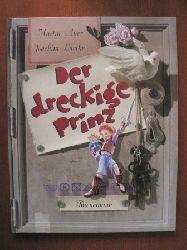 Auer, Martin/Luetke, Joachim Der dreckige Prinz. Eine saubere Geschichte