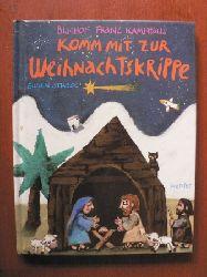 Bischof Kamphaus, Franz/Stross, Eugen (Illustr.)  Komm mit zur Weihnachtskrippe