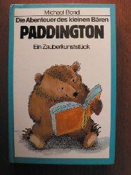 Michael Bond/Peggy Fortnum (Illustr.) Die Abenteuer des kleinen Bären Paddington - Ein Zauberkunststück