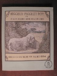 Sendak, Maurice Higgelti Piggelti Pop! oder Es muss im Leben mehr als alles geben