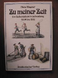 Aloiss Wagner  Zu meiner Zeit - Ein Bubenleben in Schwabing  (1904-1918)