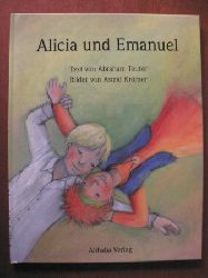Teuter, Abraham (Text)/Krömer, Astrid (Illustr.) Alicia und Emanuel 1. Auflage