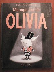 Falconer, Ian/Osberghaus, Monika (Übersetz.) Manege frei für Olivia