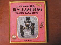 Bolliger, Max/Baránková, Vlasta (Illustr.) Bim, Bam, Bum