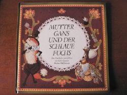 Chris Conover/Christine Beck (Übersetz.) Mutter Gans und der schlaue Fuchs. Eine Geschichte mit Bildern 1. Auflage