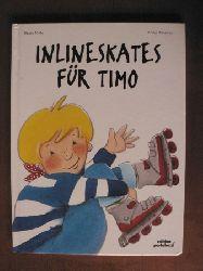 Maly, Beate/Morisse, Sonja (Illustr.) Inlineskates für Timo