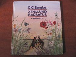 C.C. Bergius/Rotraut Susanne Berner (Illustr.) Xenia und Barbatus