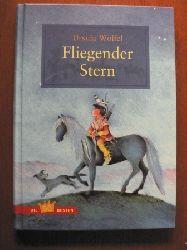 Ursula Wölfel/Bettina Anrich-Wölfel & Heiner Rothfuchs (Illustr.) Fliegender Stern ungekürzte Lizenzausgabe