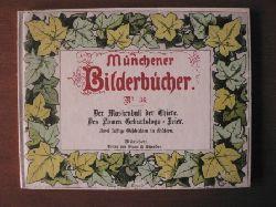 Eduard Ille/Horst Kunze (Hrsg.) Historische Kinderbücher, Bd. 29: Der Maskenball der Thiere/Des Löwen Geburtstags-Feier. Zwei lustige Geschichten in Bildern (Münchener Bilderbücher) Reprint von 1878
