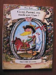 Bauer, Peter Gretel, Pastetel, was macht eure Gans? Wundervolle Kinderreime