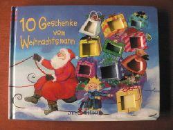 ZORA (Text/Illustr.) 10 Geschenke vom Weihnachtsmann