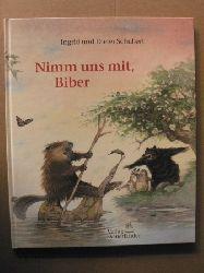 Schubert, Ingrid/Schubert, Dieter/ten Doornkaat, Hans (Übersetz.) Nimm uns mit, Biber