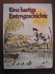 Helga R. Roßmeisl  (?) Eine lustige Entengeschichte