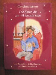 Cleveland Amory/Silvio Neuendorf (Illustr.)/Christian Spiel (Übersetz.) Die Katze, die zur Weihnacht kam ungekürzte Lizenzausgabe