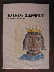 Margrith Hüppi (Illustr./Text) König Nasone