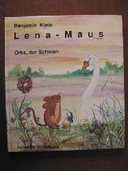 Klein, Benjamin/Rast, Hans-Peter (Illustr.) Lena-Maus - Orka der Schwan 1. Auflage