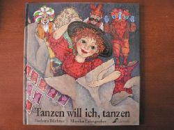Büchner, Barbara/Laimgruber, Monika (Illustr.) Tanzen will ich, tanzen