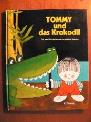 Jacqueline Saussus (Text + Illustr.) TOMMY und das Krokodil ((Band 3  der Tommy-Kinderbuch-Reihe)