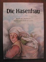 Wagener, Gerda/Valentina, Valeria Della (Illustr.) Die Hasenfrau