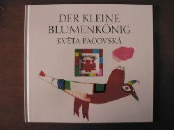 Pacovská, Kveta Der kleine Blumenkönig 3. Auflage