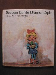 Margot Weiß/Peter Mendau Sieben bunte Blumentöpfe 1. Auflage