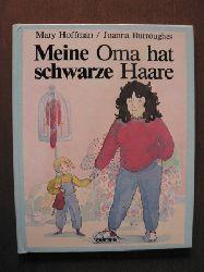 Hoffman, Mary/Burroughes, Joanna  (Illustr.) Meine Oma hat schwarze Haare 1. Auflage