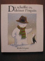 Inkpen, Mick/Busch, Eva Maria (Übersetz.) Du schaffst es, kleiner Pinguin 3. Auflage
