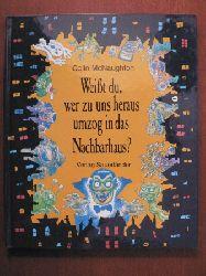 McNaughton, Colin/Klaußner, Wolfgang (Übersetz.) Weisst du, wer zu uns heraus umzog in das Nachbarhaus?