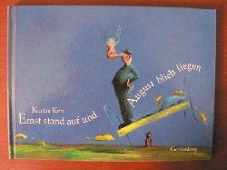 Kehr, Karoline/ Ernst stand auf und August blieb liegen 1. Auflage