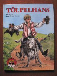 Hans Christian Andersen/Mette Brahm Lauritsen (Illustr.) Tölpelhans - Märchen von Hans Christian Andersen (Lilli Billi Bücher) 1. Auflage