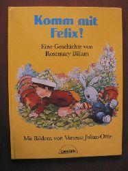 Billam, Rosemary/Julian-Ottie, Vanessa (Illustr.) Komm mit, Felix! Eine Geschichte 1. Auflage
