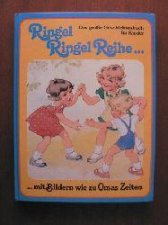Marc Heinrich (Text)/Ilse Wende-Lungershausen (Illustr.) Das große Geschichtenbuch für Kinder. Ringel Ringel Reihe... Mit Bildern wie zu Omas Zeiten