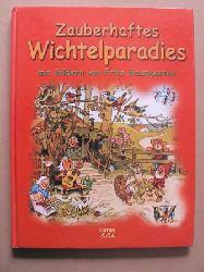Weber, Annette/Baumgarten, Fritz (Illustr.) Zauberhaftes Wichtelparadies - mit  Bildern von Fritz Baumgarten Lizenzausgabe