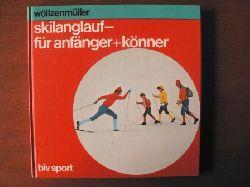 Franz Wöllzenmüller Skilanglauf für Anfänger und Könner 2. Auflage