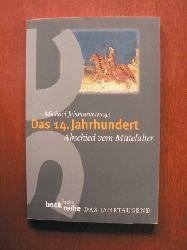 Jeismann, Michael Das Jahrtausend: Das 14. Jahrhundert - Abschied vom Mittelalter