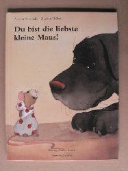 Schneider, Antonie/Gréban, Quentin Du bist die liebste kleine Maus!