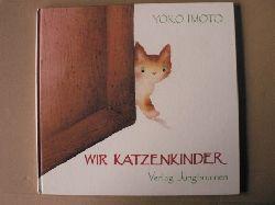 Imoto, Yoko Wir Katzenkinder - Eine Bildergeschichte