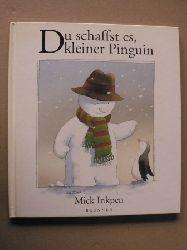 Inkpen, Mick/Busch, Eva Maria (Übersetz.) Du schaffst es, kleiner Pinguin