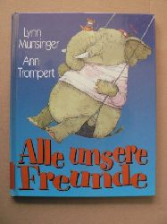 Lynn Munsinger/Ann Trompert/Brigitte Fleissner (Übersetz.) Alle unsere Freunde Lizenzausgabe