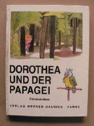 B. Mozisová & A. Munková (Idee)/Svatopluk Hrncír (Text)/Jirí Kalousek (Illustr.)/Verena Flick (Übersetz.) Dorothea und der Papagei - Filmmärchen
