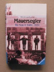 Lewin, Waldtraut Mauersegler - Ein Haus in Berlin - 1989 (Band 3 der Trilogie)