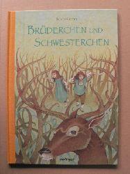Grimm, Jacob; Grimm, Wilhelm Brüderchen und Schwesterchen