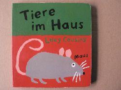 Lucy Cousins Mein erstes Tierbuch: Tiere im Haus
