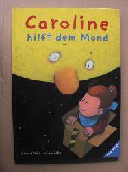Rahn, Sabine/Teich, Karsten (Illustr.)  Caroline hilft dem Mond