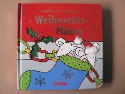 Fiona Watt (Text)/Rachel Wells (Illustr.) GoBo Berühren und Fühlen: Weihnachts-Mäuse